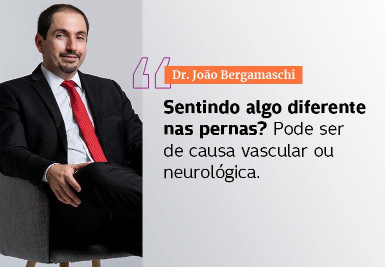 Sentindo algo diferente nas pernas? Pode ser de causa vascular ou neurológica!